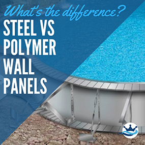 Steel vs Polymer Pool Wall Panels