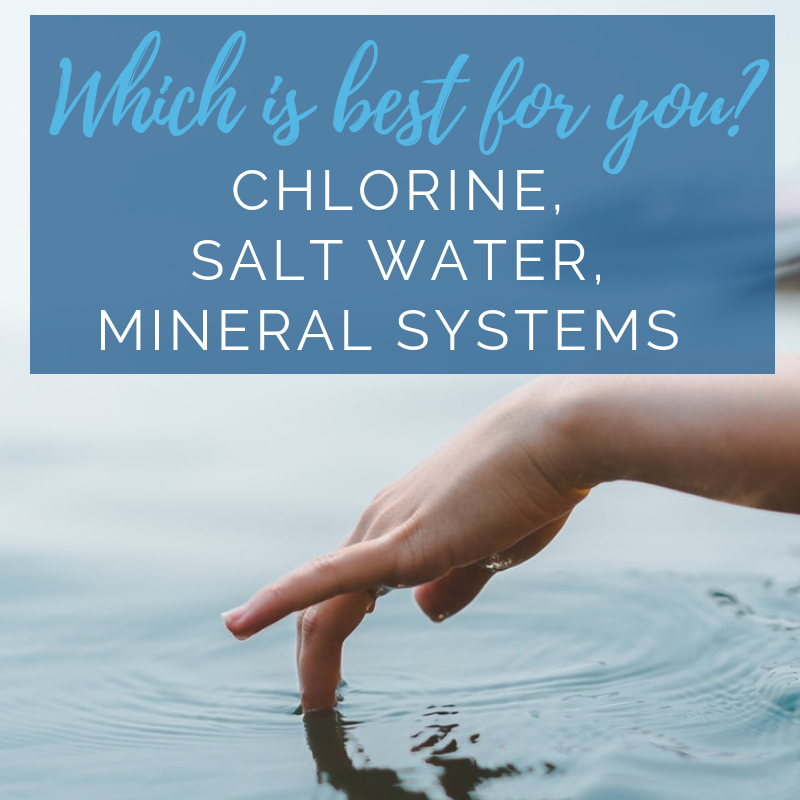 Chlorine vs. Saltwater vs. Mineral Systems
