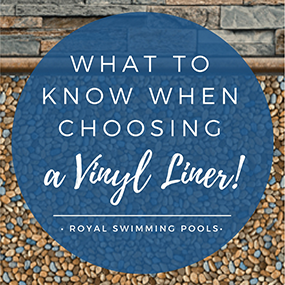 How to Choose a Vinyl Liner