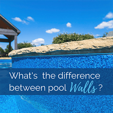 What's the difference between pool walls?
