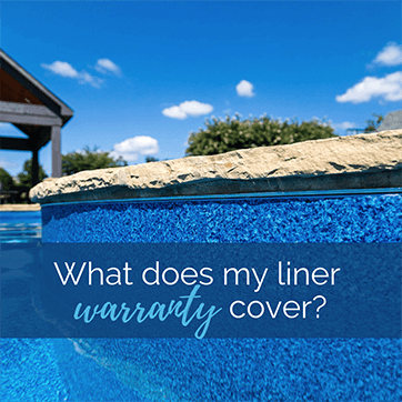 What Does the Warranty Cover for my Vinyl Liner