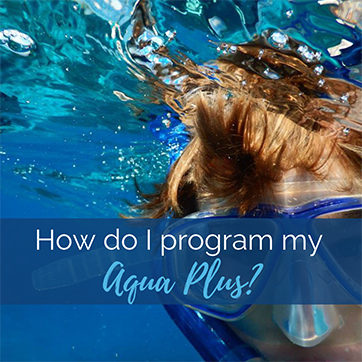 How Do I Program My Aqua Plus?