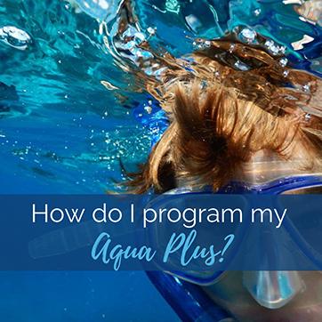 How Do I Program My Aqua Plus?